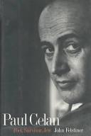 Paul Celan: Poet, Survivor, Jew