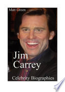Celebrity Biographies   The Amazing Life Of Jim Carrey   Famous Actors