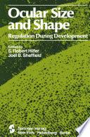Ocular Size and Shape Regulation During Development