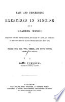 Easy and progressive exercises in singing and in reading music