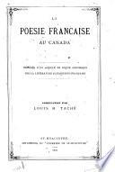La poésie française au Canada : précédée d'un article de revue historique sur la littérature canadienne-française