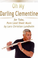 download ebook oh my darling clementine for tuba, pure lead sheet music by lars christian lundholm pdf epub