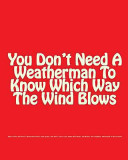 You Don t Need a Weatherman to Know Which Way the Wind Blows