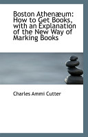 Boston Athen um  How to Get Books  with an Explanation of the New Way of Marking Books