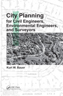 City Planning for Civil Engineers, Environmental Engineers, and Surveyors