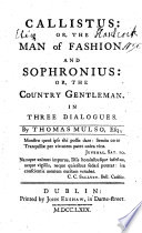 Callistus  Or The Man of Fashion  and Sophronius  Or The Country Gentleman