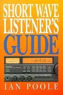 Short Wave Listener S Guide