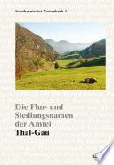 Die Flur- und Siedlungsnamen der Amtei Thal-Gäu