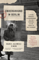 Underground in Berlin The Autobiographical Account Of A