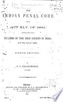 The Indian Penal Code Being Act XLV of 1860