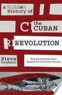 A Hidden History of the Cuban Revolution