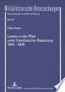 Landau in der Pfalz unter französischer Besatzung 1945 - 1949
