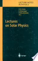 Lectures on Solar Physics