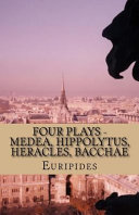 Four Plays   Medea  Hippolytus  Heracles  Bacchae