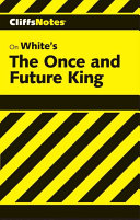 Cliffsnotes On White S The Once And Future King book