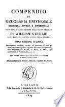 Compendio di geografia universale ragionata  storica e commerciale