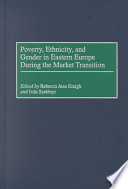 Poverty, Ethnicity, and Gender in Eastern Europe During the Market Transition