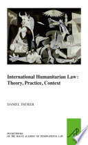 International Humanitarian Law  Theory  Practice  Context