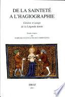 De la sainteté a l'hagiographie Titre De Legende Doree Est