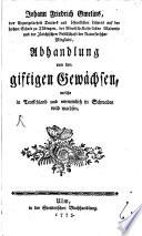 Johann Friedrich Gmelins ... Abhandlung von den giftigen gewächsen, welche in Teutschland und vornemlich in Schwaben wild wachsen