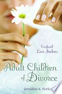 Adult Children of Divorce  Confused Love Seekers