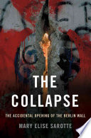 The Collapse : toward the berlin wall, drawn by an announcement...