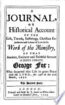 A journal or historical account of the life  travels  sufferings  Christian experiences and labour of love in the work of the ministry     of     George Fox  Vol  1  the only volume