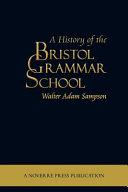 A History Of The Bristol Grammar School