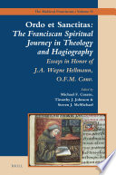 Ordo et Sanctitas  The Franciscan Spiritual Journey in Theology and Hagiography