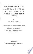 The description and natural history of the coasts of North America  Acadia