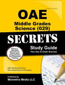 Oae Middle Grades Science  029  Secrets Study Guide  Oae Test Review for the Ohio Assessments for Educators