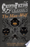 The Man Wolf  Cryptofiction Classics   Weird Tales of Strange Creatures