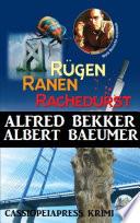 Rügen Krimi - Rügen, Ranen, Rachedurst