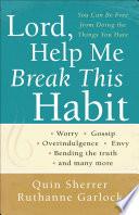 Lord Help Me Break This Habit