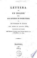 Lettera di un inglese nel suo ritorno in Inghilterra da un viaggio in Italia nel mese di agosto 1814  traduzione dall inglese sull Edizione di Londra presso Giacomo Ridgway 170 a Piccadilly ec  ec  1814