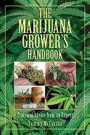 The Marijuana Grower s Handbook