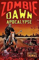 Ebook Zombie Dawn Apocalypse Epub Michael G. Thomas,Nick S. Thomas Apps Read Mobile