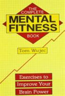 Complete Mental Fitness Book  Exercises To Improve Your Brain Power