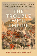 The Trouble With Empire : constant features of imperial experience and...