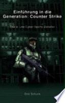 Einführung in die Generation: Counter Strike