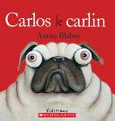 Carlos Le Carlin : grognon du monde. lorsque marcel...