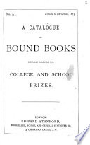 A Catalogue of Bound Books Specially Selected for College and School Prizes