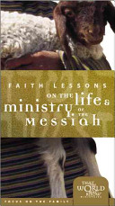 Faith Lessons on the Life & Ministry of the Messiah Home Pack/Bible Study Guide