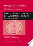 Management Of Neck Pain, An Issue Of Physical Medicine And Rehabilitation Clinics - E-Book : assessment of neck pain, differentiating between neck and...