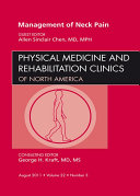 Management of Neck Pain, An Issue of Physical Medicine and Rehabilitation Clinics - E-Book