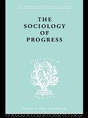 The Sociology of Progress
