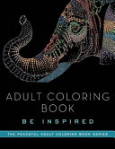 Adult Coloring Book  Be Inspired
