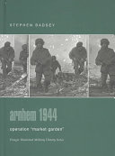 Arnhem 1944 : operations of the second world war. if montgomery's...