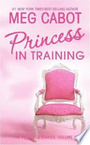 The Princess Diaries  Volume VI  Princess in Training