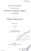 Urkunden und Actenstücke zur Geschichte des Kurfürsten Friedrich Wilhelm von Brandenburg